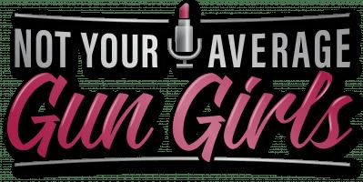 Not Your Average Gun Girls Podcast